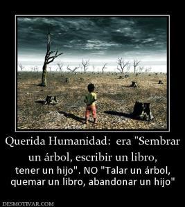 130331_querida-humanidad--era--un-arbol-escribir-un-libro